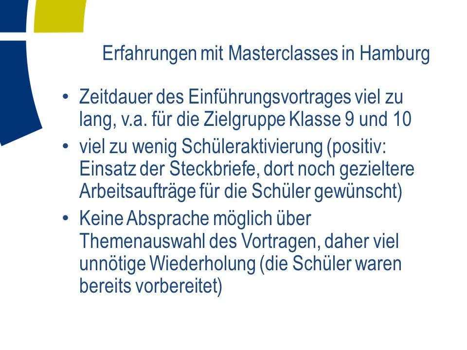 Erfahrungen mit Masterclasses in Hamburg Zeitdauer des Einführungsvortrages viel zu lang, v.a.