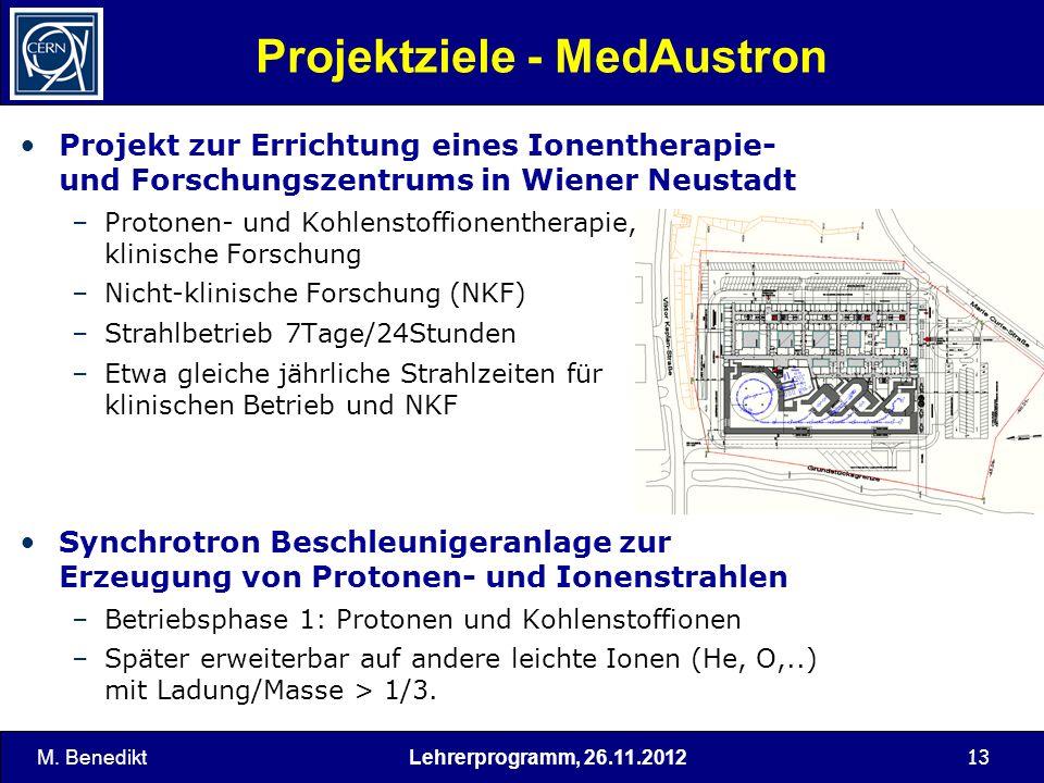 13 Projektziele - MedAustron Projekt zur Errichtung eines Ionentherapie- und Forschungszentrums in Wiener Neustadt –Protonen- und Kohlenstoffionenther