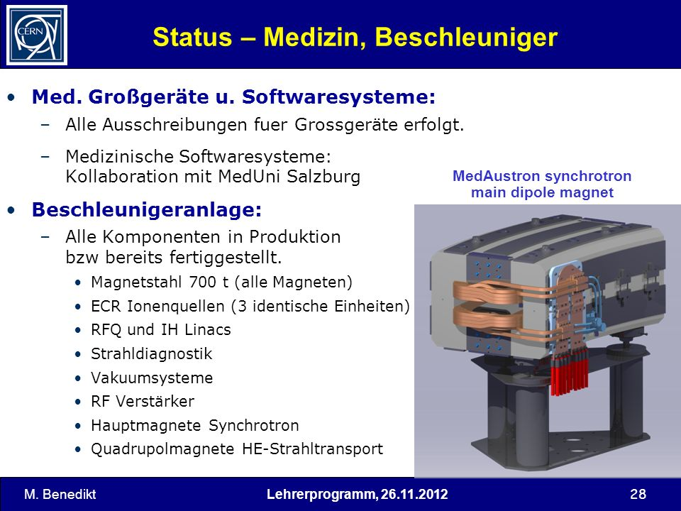 28 Status – Medizin, Beschleuniger Med. Großgeräte u. Softwaresysteme: –Alle Ausschreibungen fuer Grossgeräte erfolgt. –Medizinische Softwaresysteme: