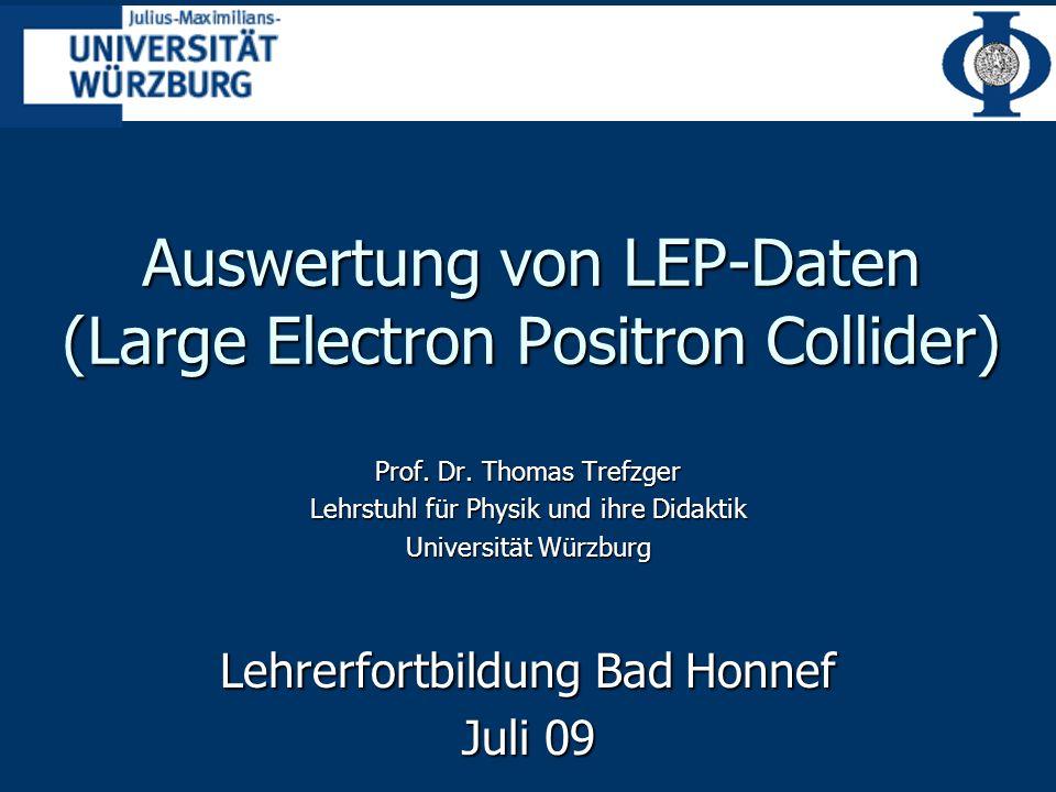 Auswertung von LEP-Daten (Large Electron Positron Collider) Prof.