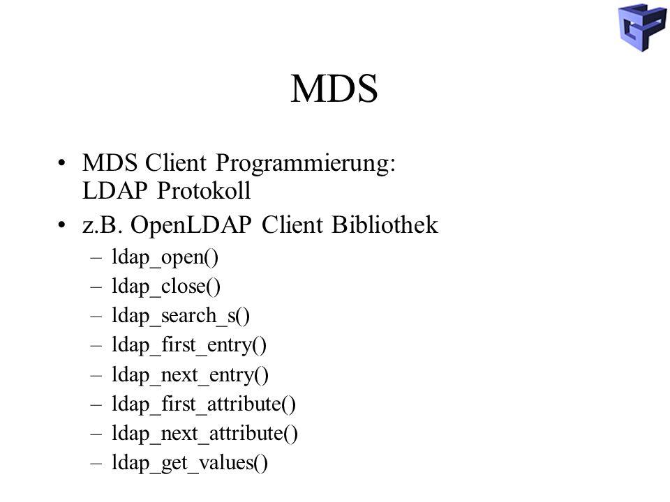 MDS MDS Client Programmierung: LDAP Protokoll z.B.