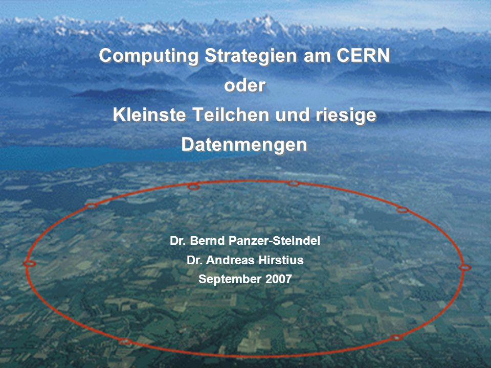Computing Strategien am CERN oder Kleinste Teilchen und riesige Datenmengen Dr.