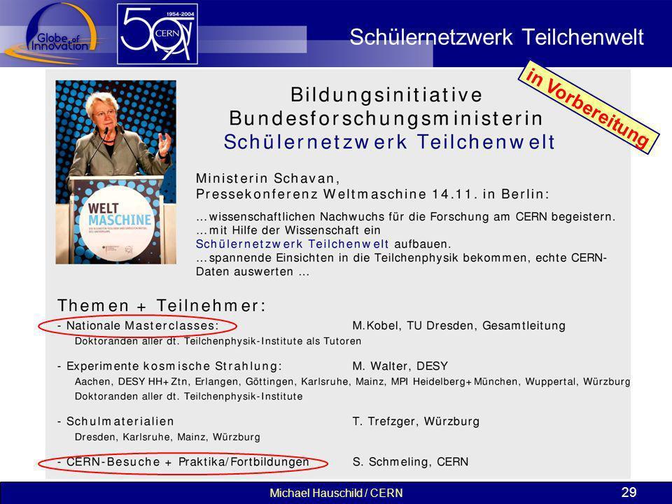 Michael Hauschild / CERN 29 Schülernetzwerk Teilchenwelt in Vorbereitung
