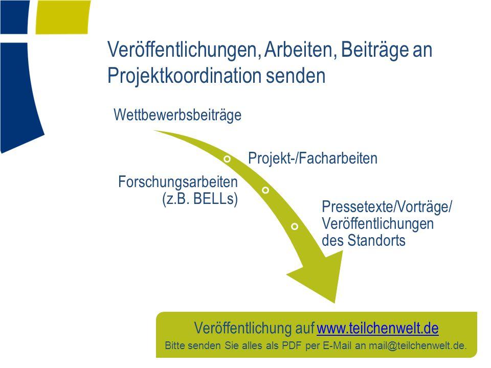 Veröffentlichungen, Arbeiten, Beiträge an Projektkoordination senden Veröffentlichung auf www.teilchenwelt.dewww.teilchenwelt.de Bitte senden Sie alles als PDF per E-Mail an mail@teilchenwelt.de.