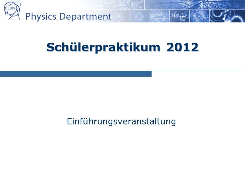 Einführungsveranstaltung Schülerpraktikum 2012