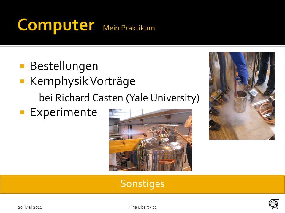 Bestellungen Kernphysik Vorträge bei Richard Casten (Yale University) Experimente Sonstiges 20.