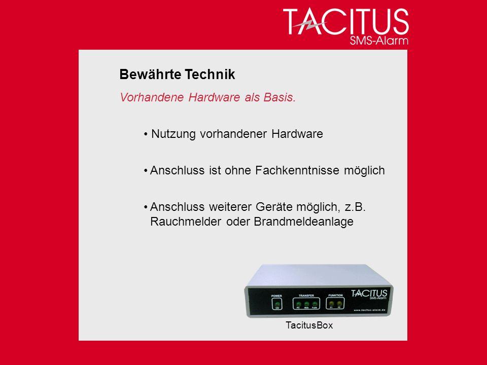 Bewährte Technik Vorhandene Hardware als Basis. Nutzung vorhandener Hardware Anschluss ist ohne Fachkenntnisse möglich Anschluss weiterer Geräte mögli