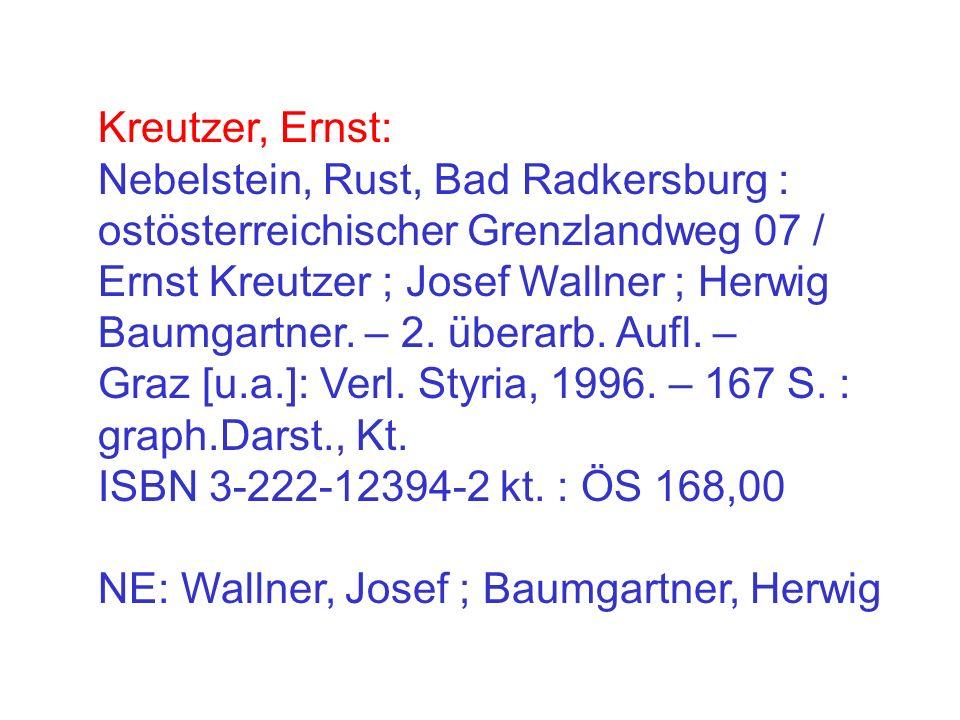 Kreutzer, Ernst: Nebelstein, Rust, Bad Radkersburg : ostösterreichischer Grenzlandweg 07 / Ernst Kreutzer ; Josef Wallner ; Herwig Baumgartner.