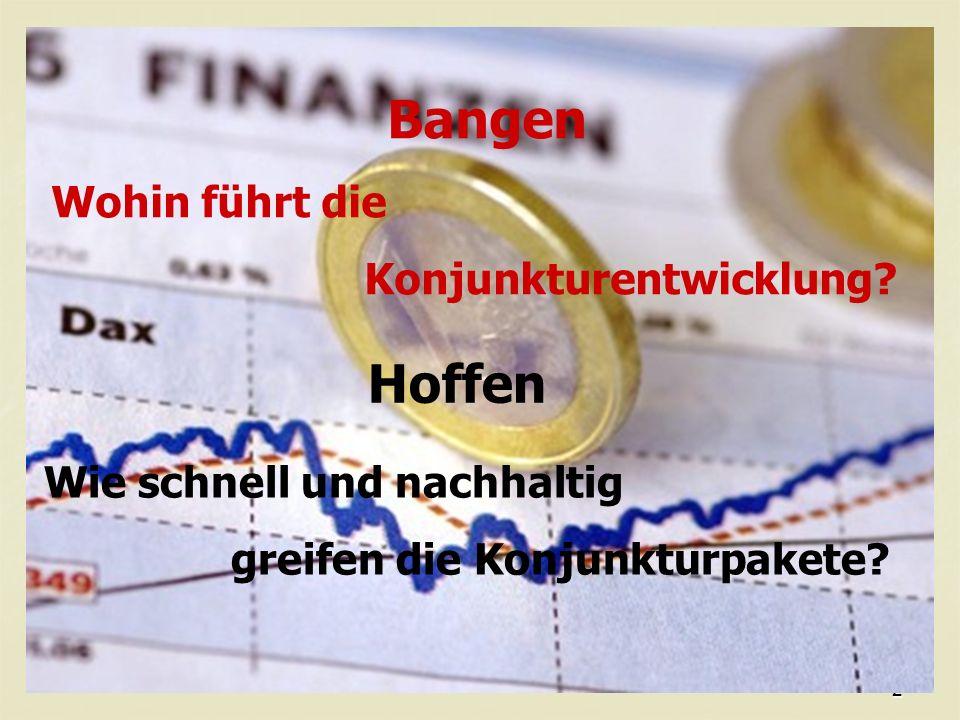 2 Bangen Wohin führt die Konjunkturentwicklung.