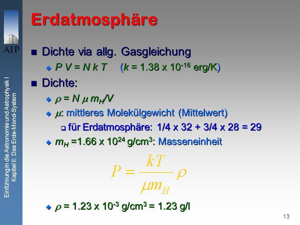 13 Einführung in die Astronomie und Astrophysik I Kapitel II: Das Erde-Mond-System Erdatmosphäre Dichte via allg.