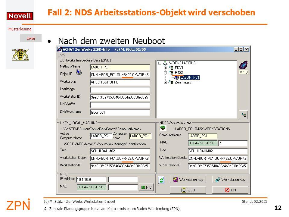 © Zentrale Planungsgruppe Netze am Kultusministerium Baden-Württemberg (ZPN) Musterlösung Stand: 02.2055 12 (c) M.