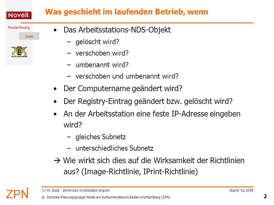 © Zentrale Planungsgruppe Netze am Kultusministerium Baden-Württemberg (ZPN) Musterlösung Stand: 02.2055 13 (c) M.