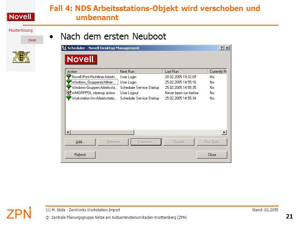 © Zentrale Planungsgruppe Netze am Kultusministerium Baden-Württemberg (ZPN) Musterlösung Stand: 02.2055 21 (c) M.