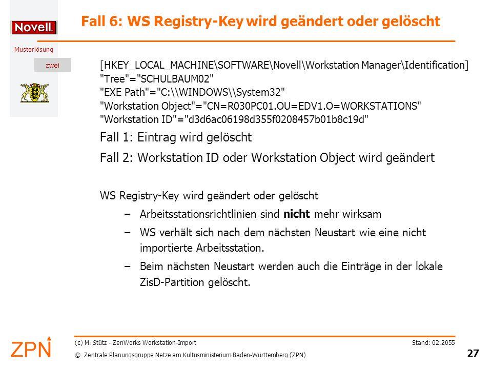 © Zentrale Planungsgruppe Netze am Kultusministerium Baden-Württemberg (ZPN) Musterlösung Stand: 02.2055 27 (c) M.