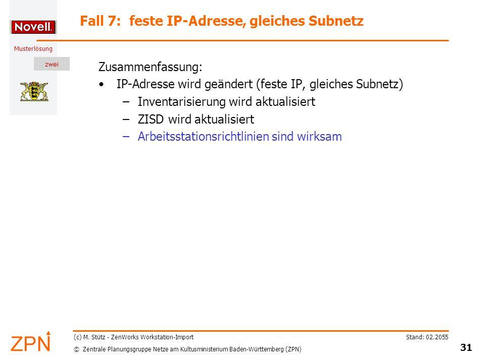 © Zentrale Planungsgruppe Netze am Kultusministerium Baden-Württemberg (ZPN) Musterlösung Stand: 02.2055 31 (c) M.