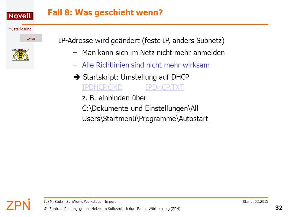 © Zentrale Planungsgruppe Netze am Kultusministerium Baden-Württemberg (ZPN) Musterlösung Stand: 02.2055 32 (c) M.