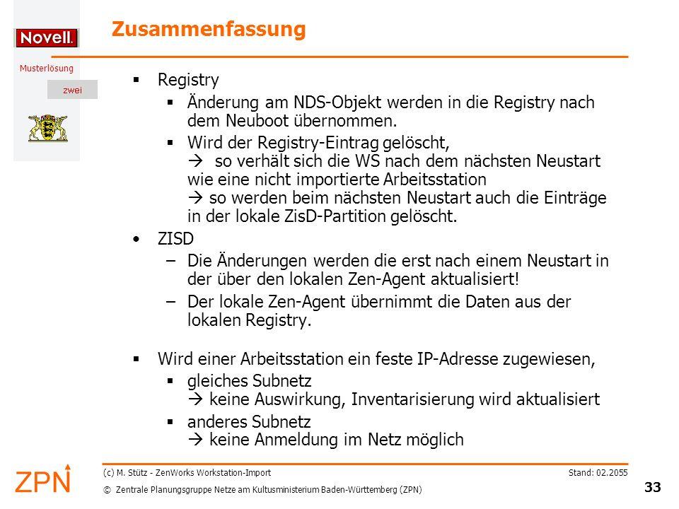 © Zentrale Planungsgruppe Netze am Kultusministerium Baden-Württemberg (ZPN) Musterlösung Stand: 02.2055 33 (c) M.