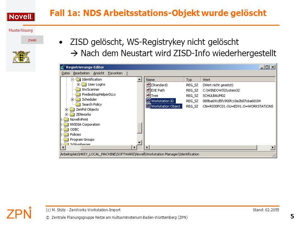 © Zentrale Planungsgruppe Netze am Kultusministerium Baden-Württemberg (ZPN) Musterlösung Stand: 02.2055 26 (c) M.