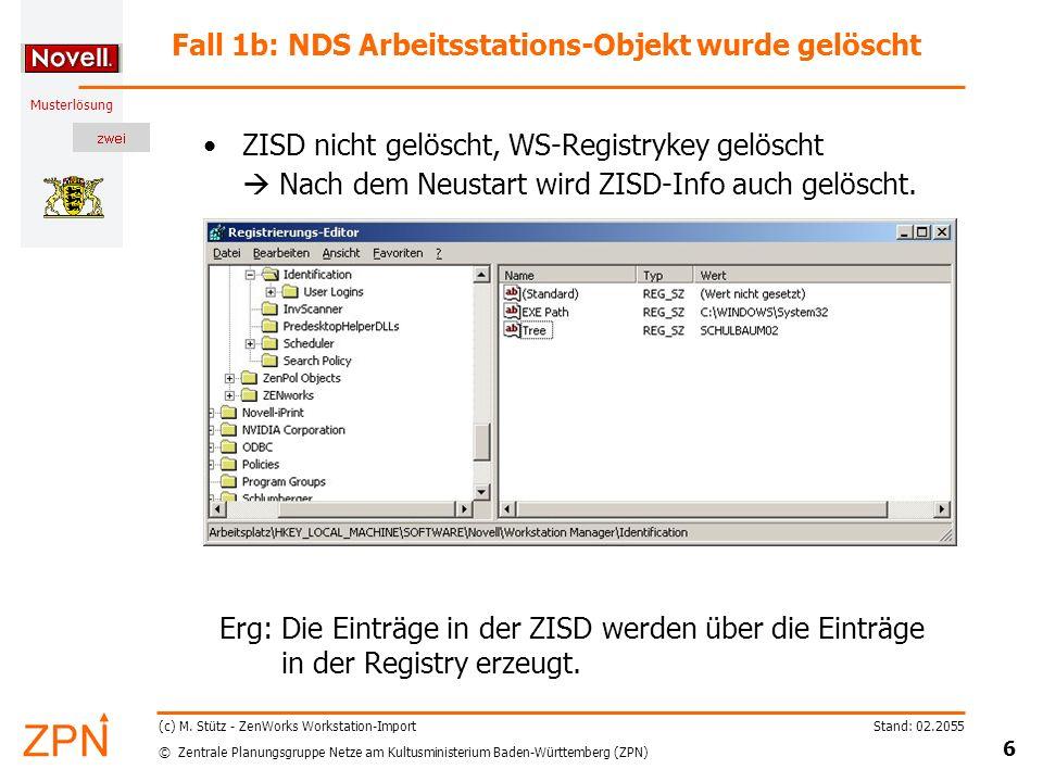 © Zentrale Planungsgruppe Netze am Kultusministerium Baden-Württemberg (ZPN) Musterlösung Stand: 02.2055 7 (c) M.