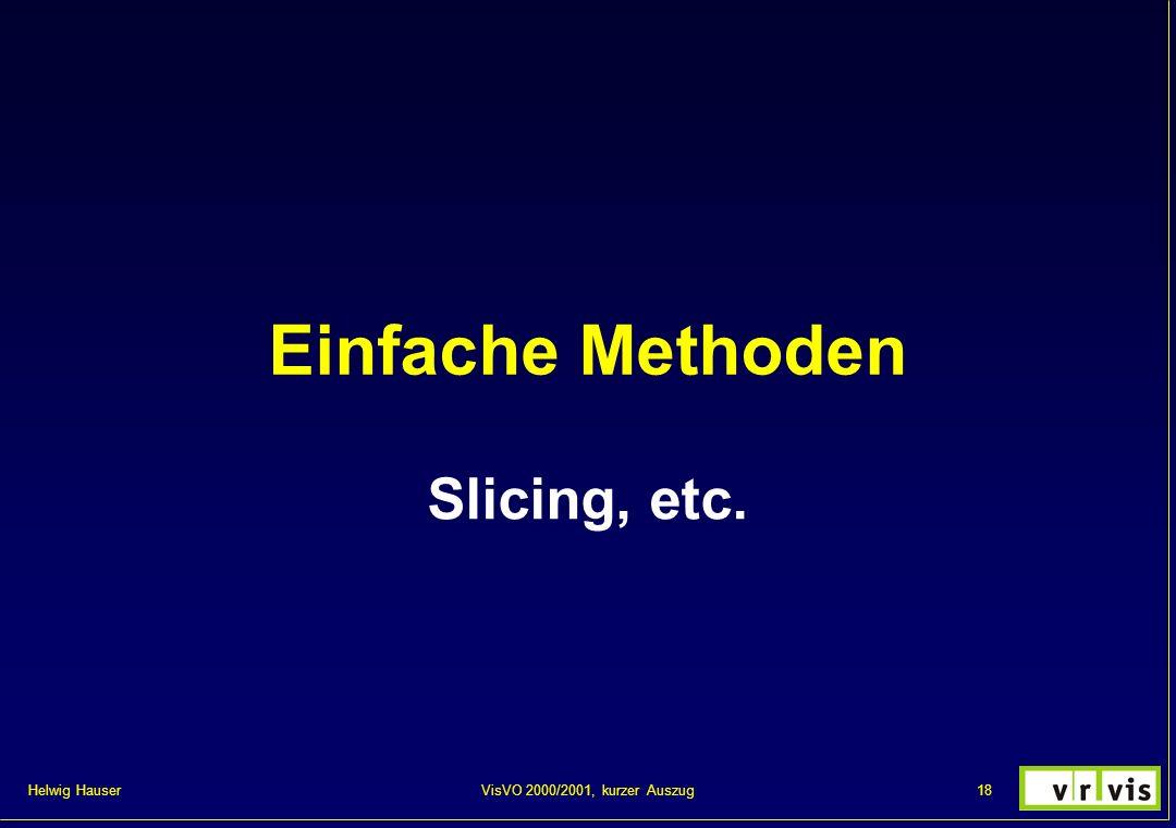 Helwig Hauser 18VisVO 2000/2001, kurzer Auszug Einfache Methoden Slicing, etc.