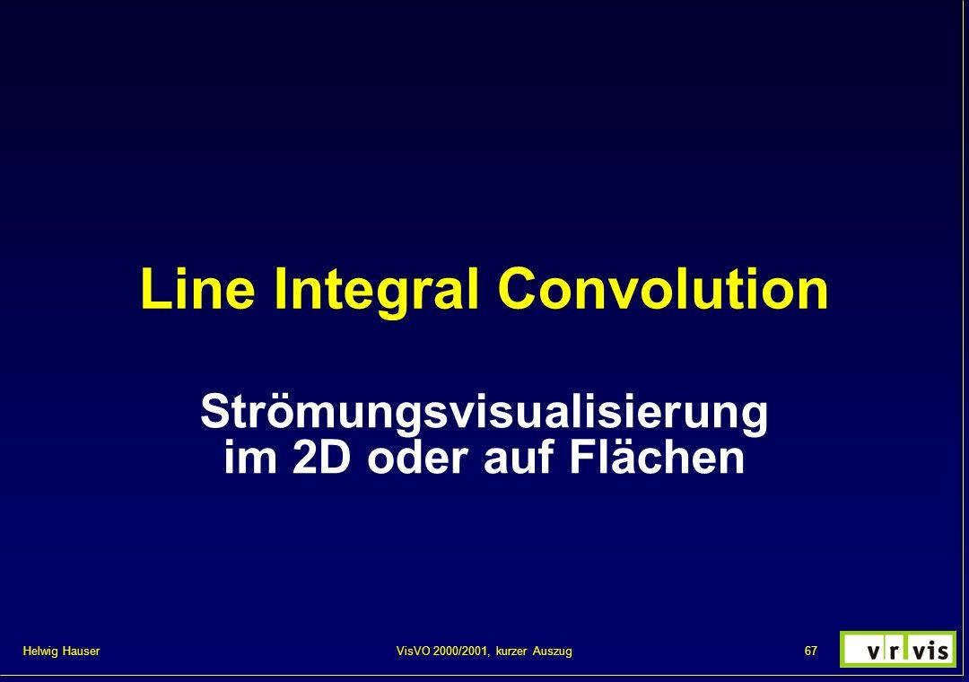 Helwig Hauser 67VisVO 2000/2001, kurzer Auszug Line Integral Convolution Strömungsvisualisierung im 2D oder auf Flächen