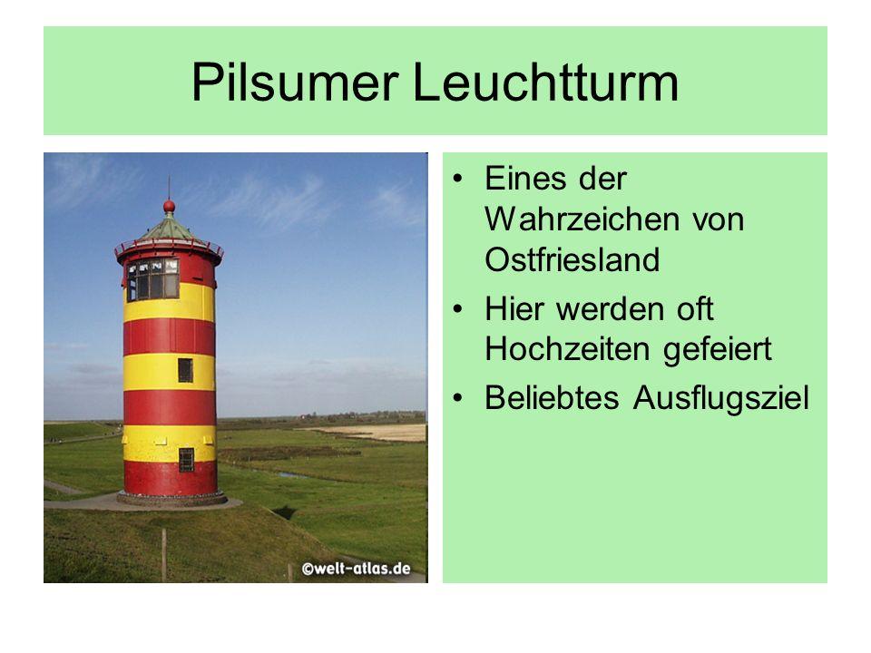 Pilsumer Leuchtturm Eines der Wahrzeichen von Ostfriesland Hier werden oft Hochzeiten gefeiert Beliebtes Ausflugsziel