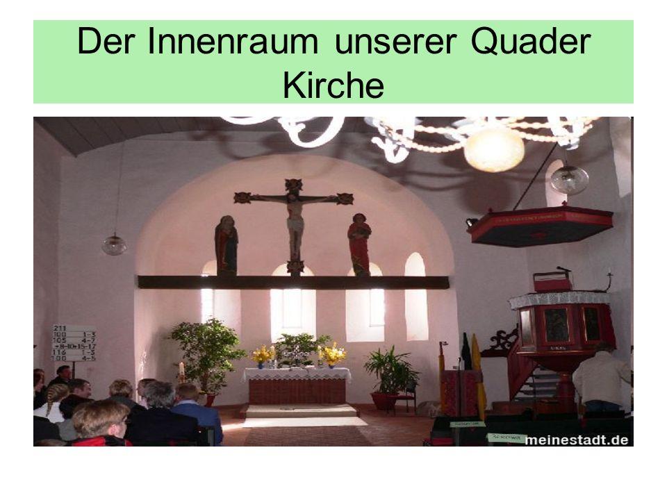 Der Innenraum unserer Quader Kirche