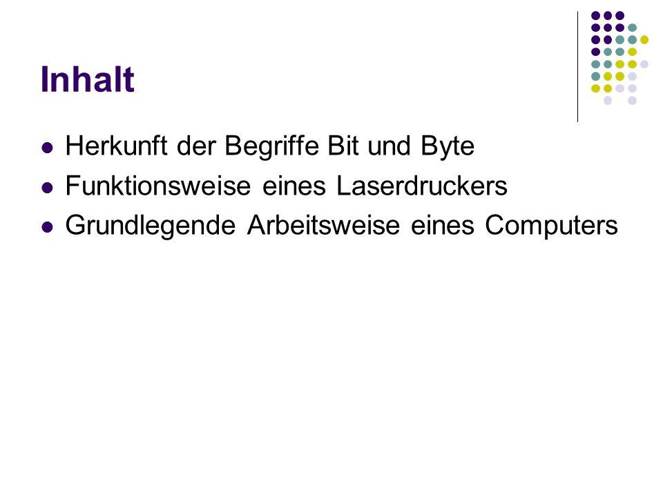 Herkunft Bit und Byte Bit – Binary Digit Von John W.