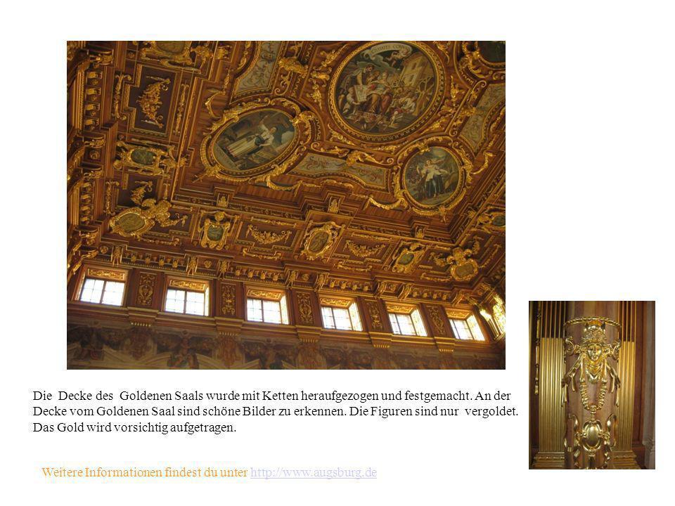 Die Decke des Goldenen Saals wurde mit Ketten heraufgezogen und festgemacht. An der Decke vom Goldenen Saal sind schöne Bilder zu erkennen. Die Figure