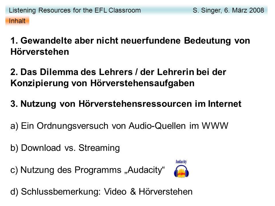 3. Nutzung von Hörverstehensressourcen im Internet a) Ein Ordnungsversuch von Audio-Quellen im WWW b) Download vs. Streaming c) Nutzung des Programms