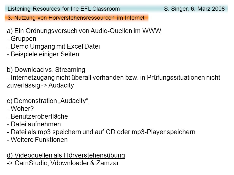 Gruppen Radio / TV AT = Audio & Transcript ATQ = Audio & Transcript & Questions AQ = Audio & Questions History / Speeches Accents / Dialects Sondergruppen Listening Links Listening Resources for the EFL Classroom S.