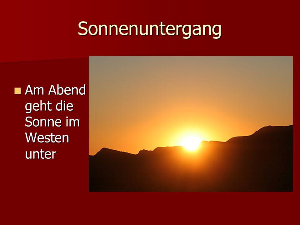 Sonnenuntergang Am Abend geht die Sonne im Westen unter Am Abend geht die Sonne im Westen unter