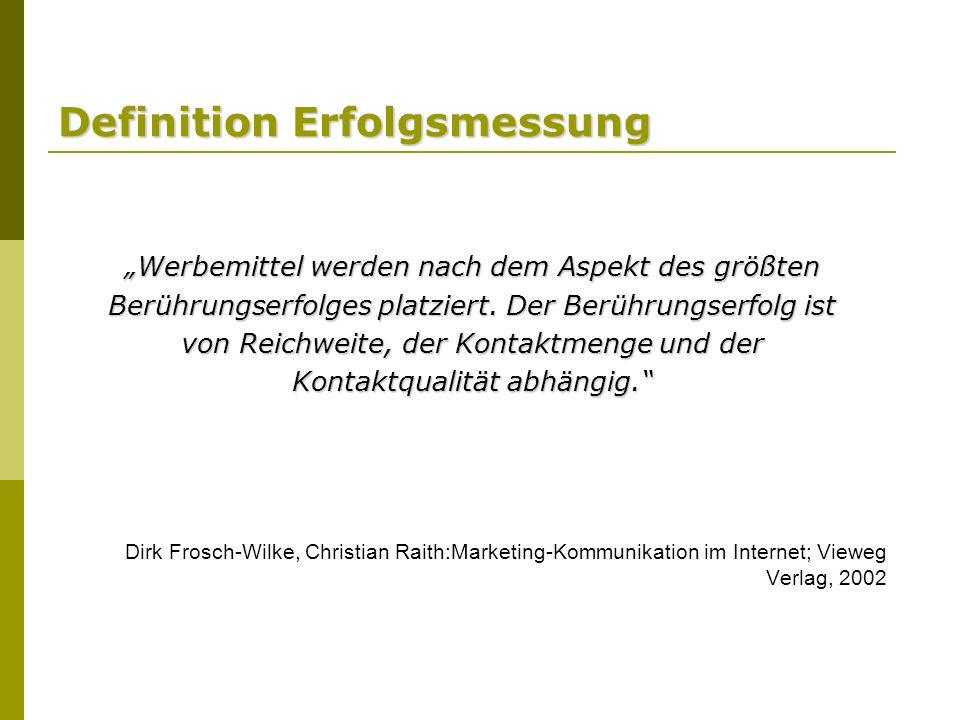 Definition Erfolgsmessung Werbemittel werden nach dem Aspekt des größten Berührungserfolges platziert.