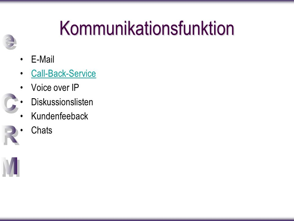Kommunikationsfunktion E-Mail Call-Back-Service Voice over IP Diskussionslisten Kundenfeeback Chats