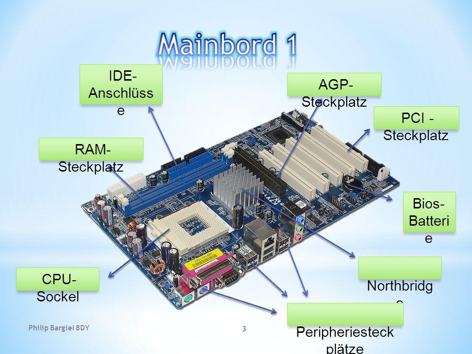 3 Bios- Batteri e Northbridg e Peripheriesteck plätze AGP- Steckplatz PCI - Steckplatz IDE- Anschlüss e RAM- Steckplatz CPU- Sockel