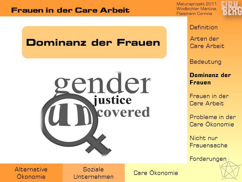 Maturaprojekt 2011 Windbichler Martina, Flaismann Corinna Alternative Ö konomie Soziale Unternehmen Care Ö konomie Frauen in der Care Arbeit Bedeutung