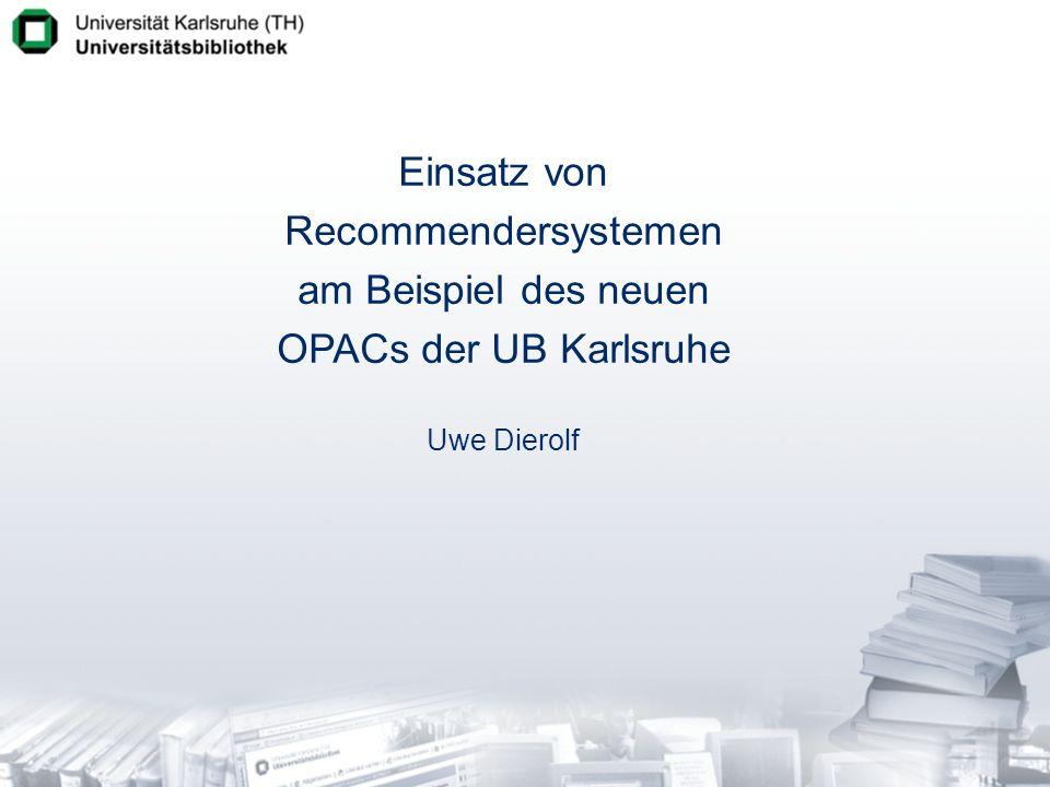 Verbesserte inhaltliche Erschließung Idee -Entwicklung automatischer Klassifikationsverfahren zur Benennung von Clustern Zielsetzung für UB Karlsruhe -Recommender als Ergänzung der vorhandenen inhaltlichen Erschließungssysteme Notationssystem bis 1993 (lokal) Aufstellungssystematik ab 1994 (lokal) Schlagwörter nach RSWK (regional) [RVK (regional)] Systematiken der Institutsbibliotheken Praxis -Großteil der Titel im OPAC sind nicht sachlich erschlossen -Automatische Vergabe von Schlagworten von Titeln mit Schlagworten an Titel ohne Schlagworte