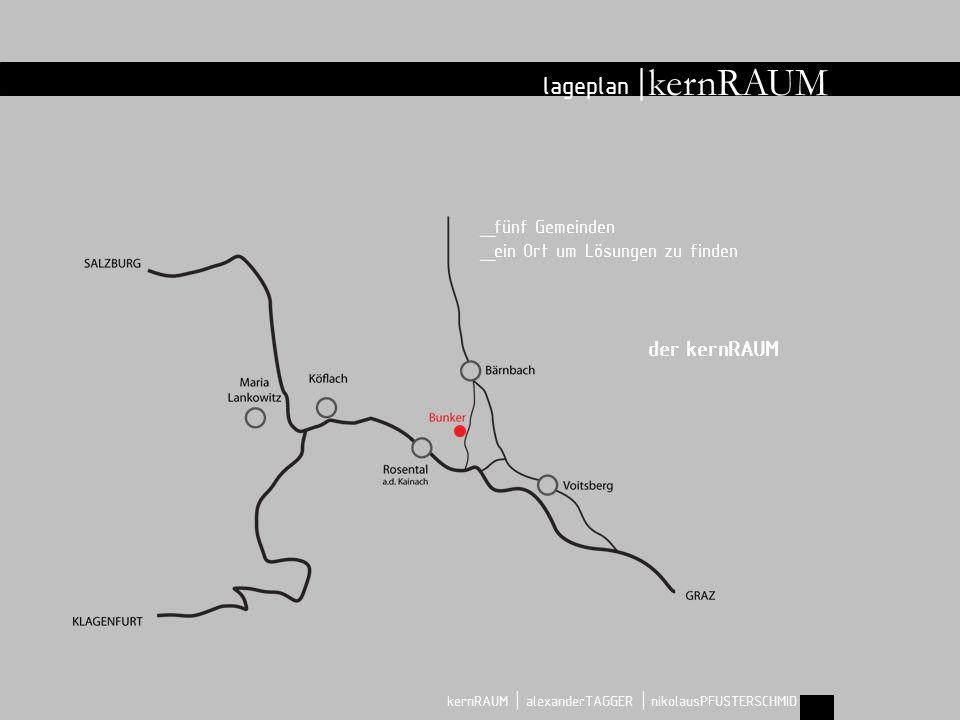 lageplan | _fünf Gemeinden _ein Ort um Lösungen zu finden kernRAUM | alexanderTAGGER | nikolausPFUSTERSCHMID der kernRAUM kernRAUM