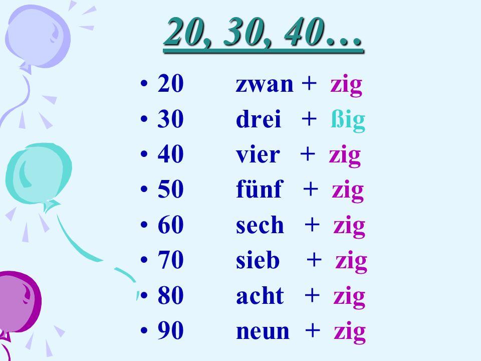 - einundzwanzig - zweiunddreißig - dreiundvierzig - vierundfünfzig 21 32 43 54