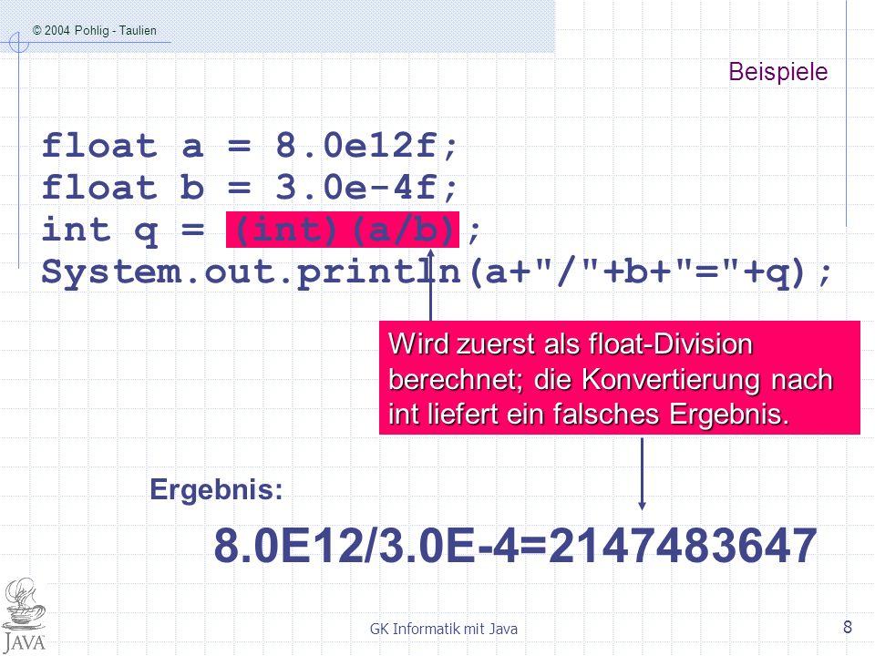 © 2004 Pohlig - Taulien GK Informatik mit Java 9 Regeln Zuweisungen an übergeordnete Typen sind immer möglich ( int float).