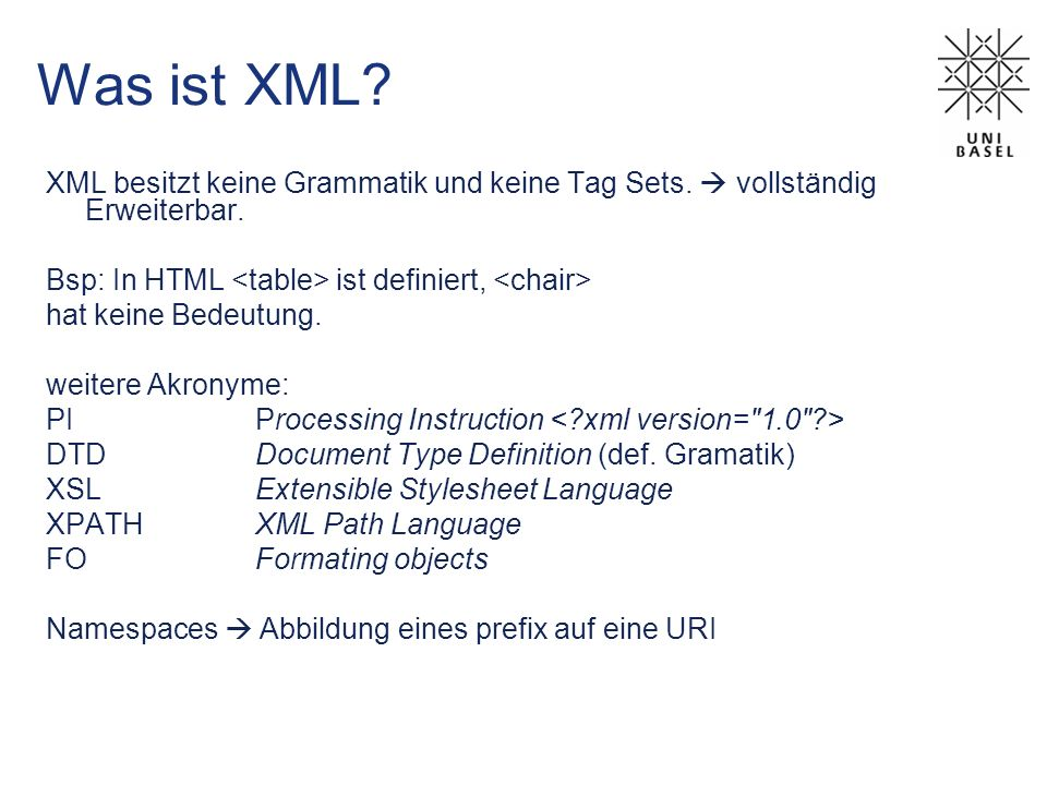 Was ist XML. XML besitzt keine Grammatik und keine Tag Sets.