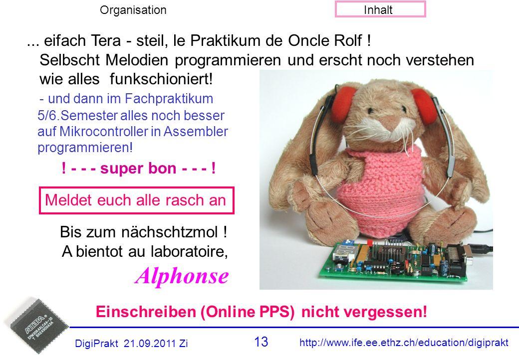 http://www.ife.ee.ethz.ch/education/digiprakt 12 OrganisationInhalt DigiPrakt 21.09.2011 Zi Versuch 6: Melody Player Student 2Student 1