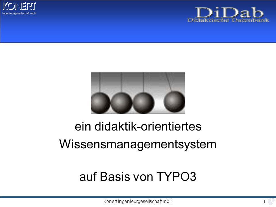 Konert Ingenieurgesellschaft mbH 1 ein didaktik-orientiertes Wissensmanagementsystem auf Basis von TYPO3