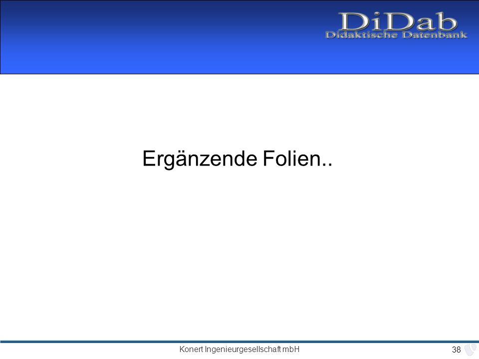 Konert Ingenieurgesellschaft mbH 38 Ergänzende Folien..