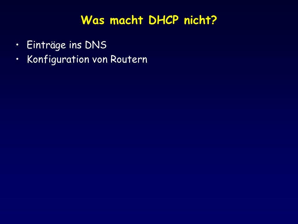 Was macht DHCP nicht? Einträge ins DNS Konfiguration von Routern