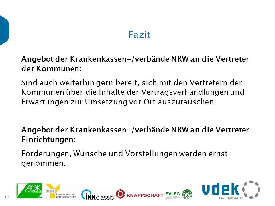 17 Fazit Angebot der Krankenkassen-/verbände NRW an die Vertreter der Kommunen: Sind auch weiterhin gern bereit, sich mit den Vertretern der Kommunen