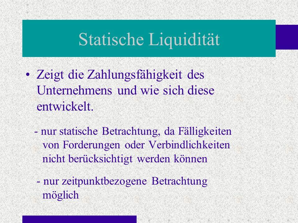 Statische Liquidität Zeigt die Zahlungsfähigkeit des Unternehmens und wie sich diese entwickelt. - nur statische Betrachtung, da Fälligkeiten von Ford