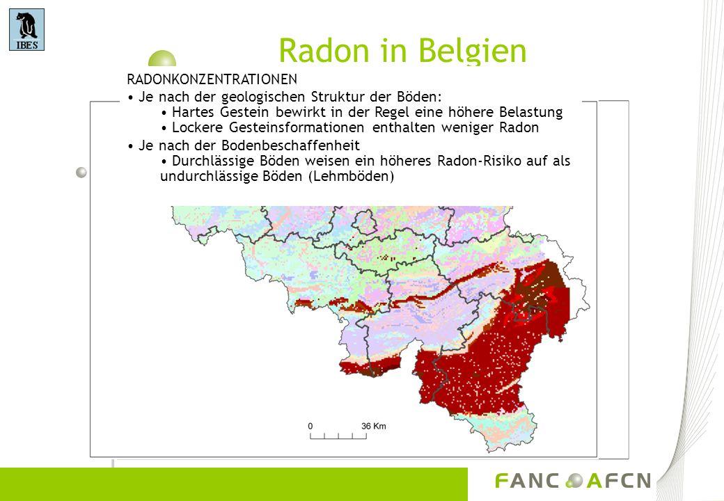 Radon in Belgien RADONKONZENTRATIONEN Je nach der geologischen Struktur der Böden: Hartes Gestein bewirkt in der Regel eine höhere Belastung Lockere G