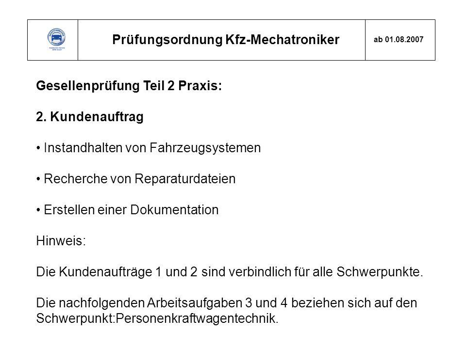 Prüfungsordnung Kfz-Mechatroniker ab 01.08.2007 Gesellenprüfung Teil 2 Praxis: 2. Kundenauftrag Instandhalten von Fahrzeugsystemen Recherche von Repar