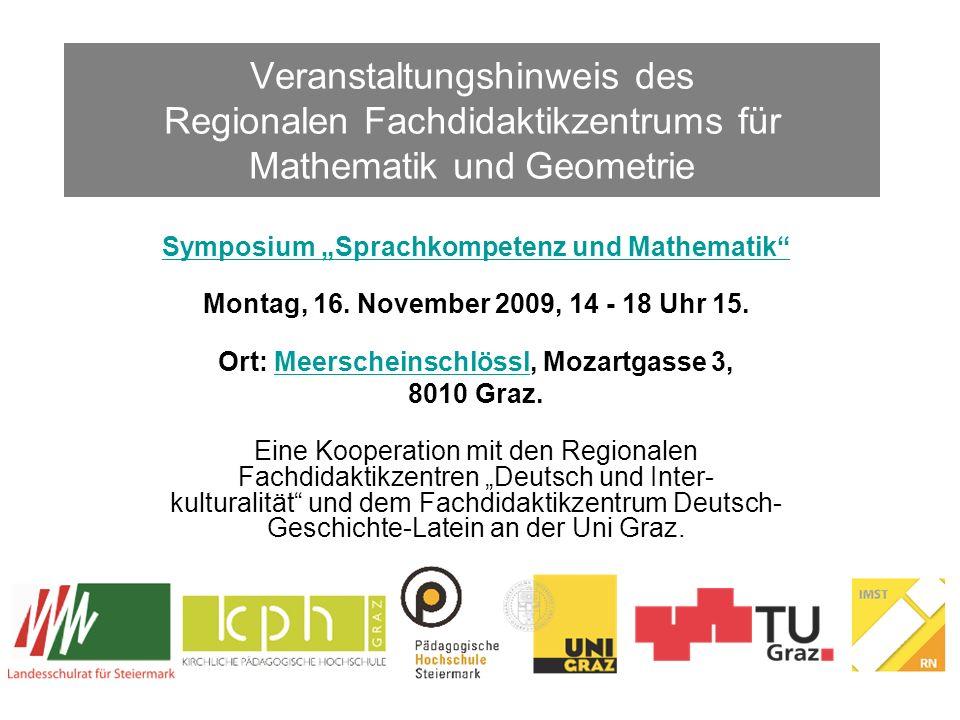 Veranstaltungshinweis des Regionalen Fachdidaktikzentrums für Mathematik und Geometrie Symposium Sprachkompetenz und Mathematik Montag, 16. November 2